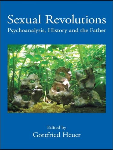 Book Cover: Sexual Revolutions: Psychoanalysis, History and the Father