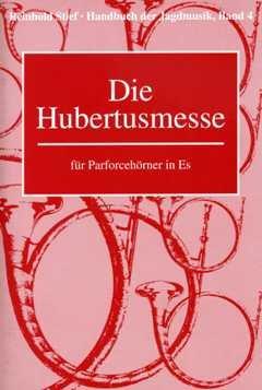 DIE HUBERTUSMESSE - arrangiert für Parforcehorn - Waldhorn [Noten / Sheetmusic] Komponist: STIEF Reinhold aus der Reihe: HANDBUCH DER JAGDMUSIK 4