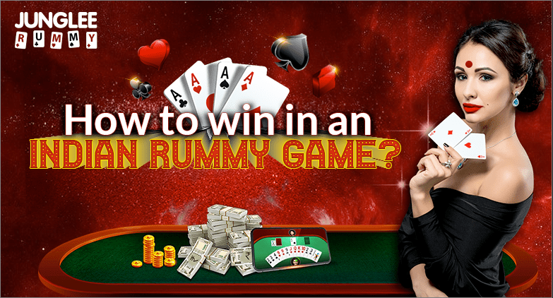 How to win in an Indian Rummy Game?