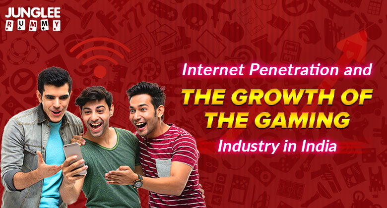 Internet Penetration and the Growth of the Gaming Industry in India