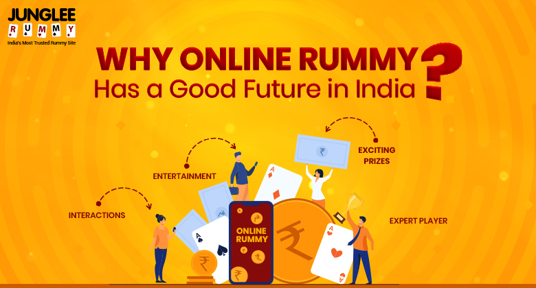 Why Online Rummy Has a Good Future in India