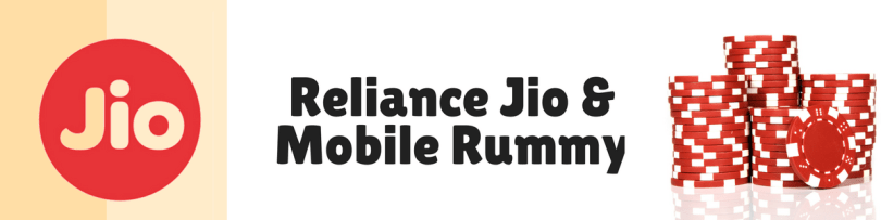 Reliance Jio and Mobile Rummy