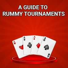 A Complete Guide to Rummy Tournaments
