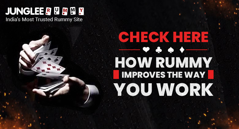 How Rummy Improves the Way You Work in Your Everyday Life
