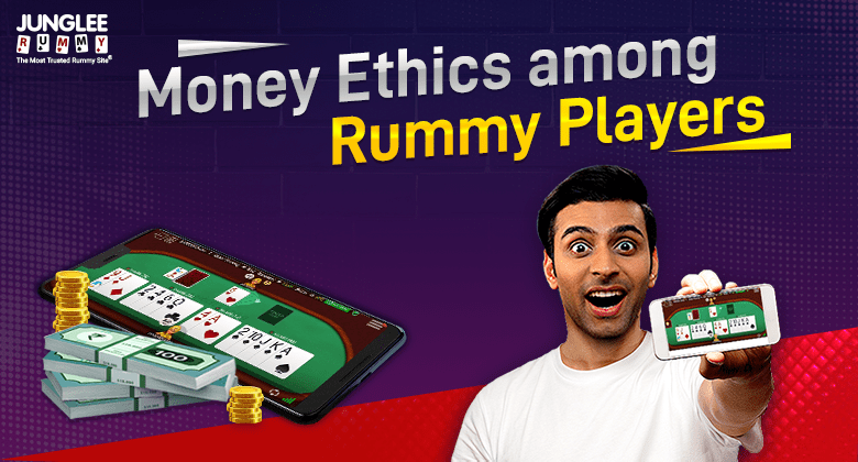 Money ethics in rummy players