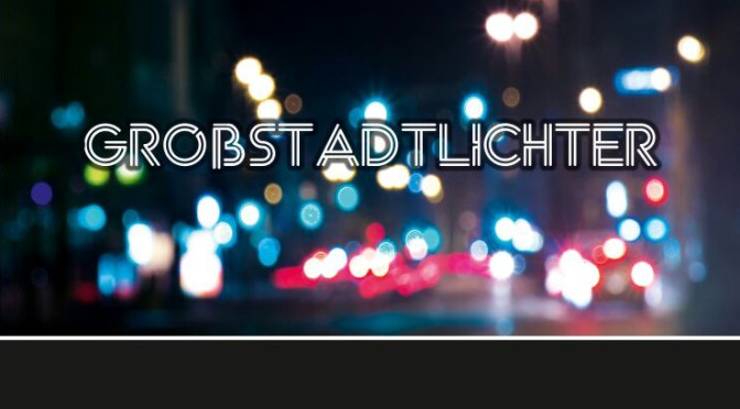 "Unsere EP ""Großstadtlichter"" – OUT NOW!"
