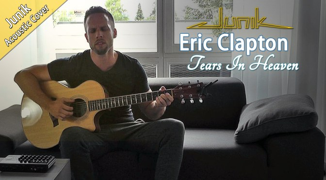Eric Clapton :: Tears In Heaven (Acoustic Cover by Junik)