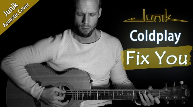 Coldplay - Fix You :: Acoustic Cover by Junik
