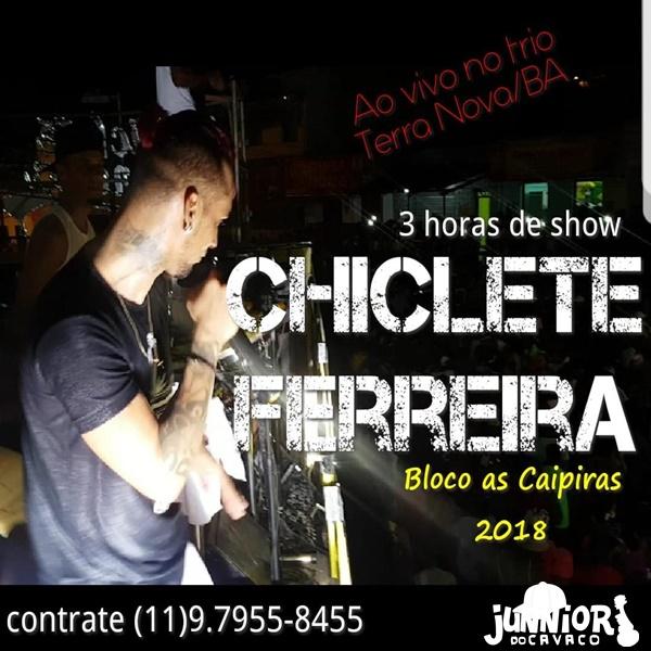 CHICLETE FERREIRA – AO VIVO EM TERRA NOVA – NO BLOCO AS CAIPIRAS – 2018