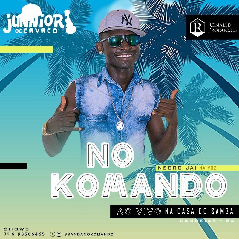 BANDA NO KOMANDO – AO VIVO NA CASA DO SAMBA – 2018