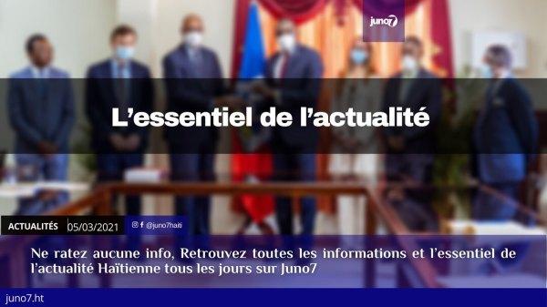 Haïti: L'essentiel de l'actualité du vendredi 5 mars 2021