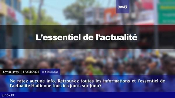 Haiti: L'essentiel de l'actualité du mardi 13 avril 2021