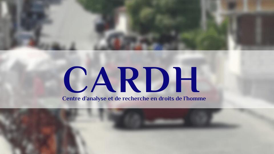 """Le CARDH invite la PNH à s'expliquer sur la """"Bavure policière"""" à «Ravine Pintade»"""