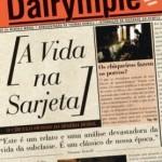 A Vida na Sarjeta de Theodore Dalrymple