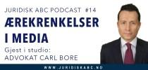 Ærekrenkelser i media – møt advokat Carl Bore i Juridisk ABC podcast