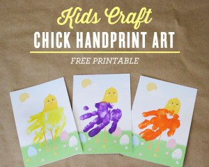 Chick Handprint Art with Free Printable