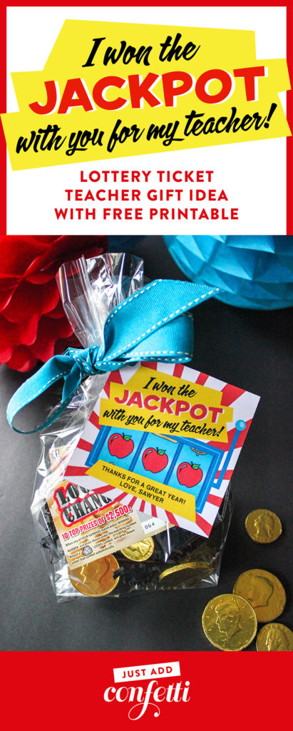 lottery ticket teacher appreciation gift idea and printable, I won the jackpot with you for my teacher, teacher appreciation, teacher gift, end-of-the-year teacher gift, scratch off lottery ticket gift, jackpot teacher gift, Just Add Confetti, creative teacher gift ideas, Just Add Confetti printables,