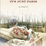 Review: It's Not Love, It's Just Paris by Patricia Engel