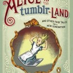 Review: Alice in Tumblr-land by Tim Manley