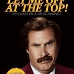 Review: Let Me Off at the Top! by Ron Burgundy