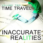 Cover Reveal: Inaccurate Realities – Volume 2: Time Travel