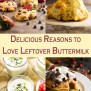 Leftover Buttermilk 7 Delicious Reasons To Love It Just