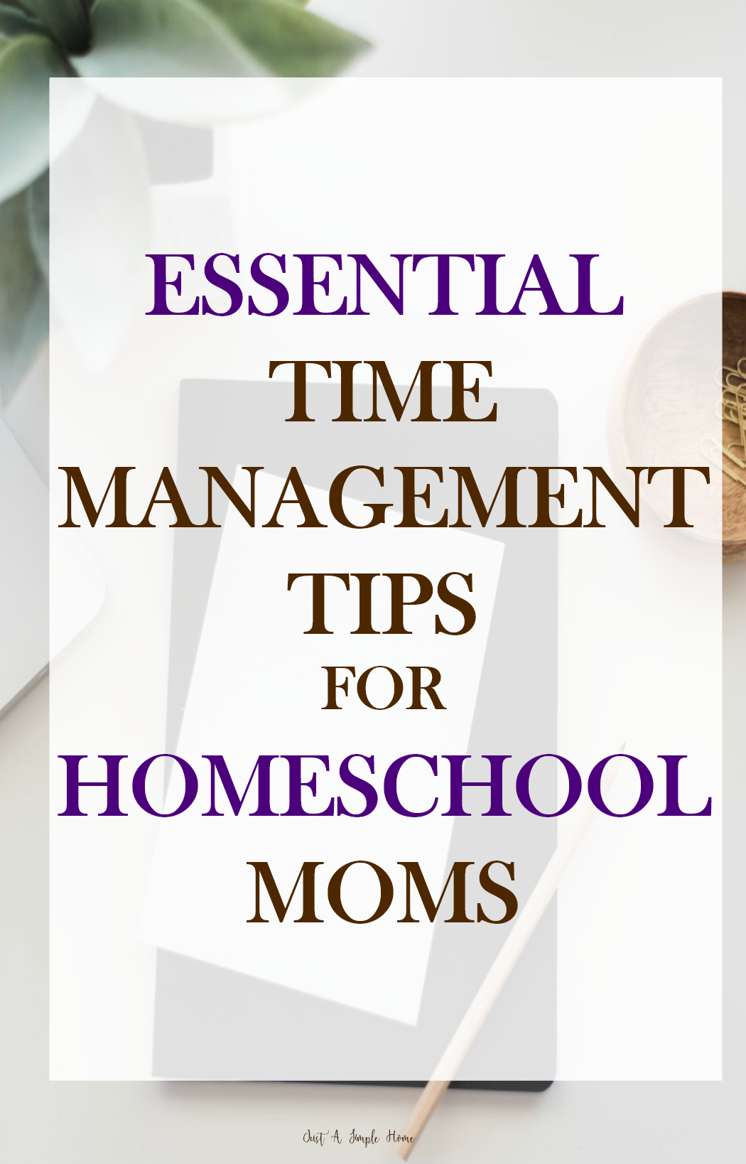 Essential Time Management Tips for Homeschool Moms - 10 Days of Homeschool Planning