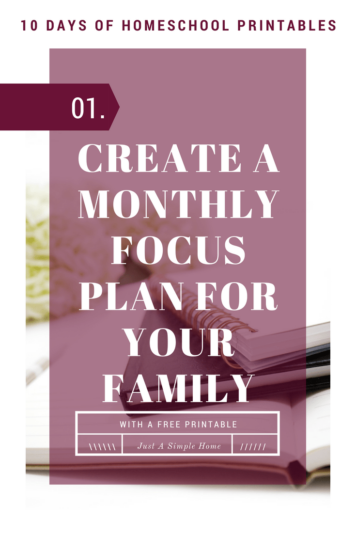 Create A Monthly Focus Plan for your Homeschool Family! This gives you a focus for each month. Plan your priorities and goals so you know where you need to focus for the month. Part of the HOMESCHOOL PRINTABLES SERIES. #homeschool #homeschooltips #hstipsformoms #homeschool planner #homeschoolprintables