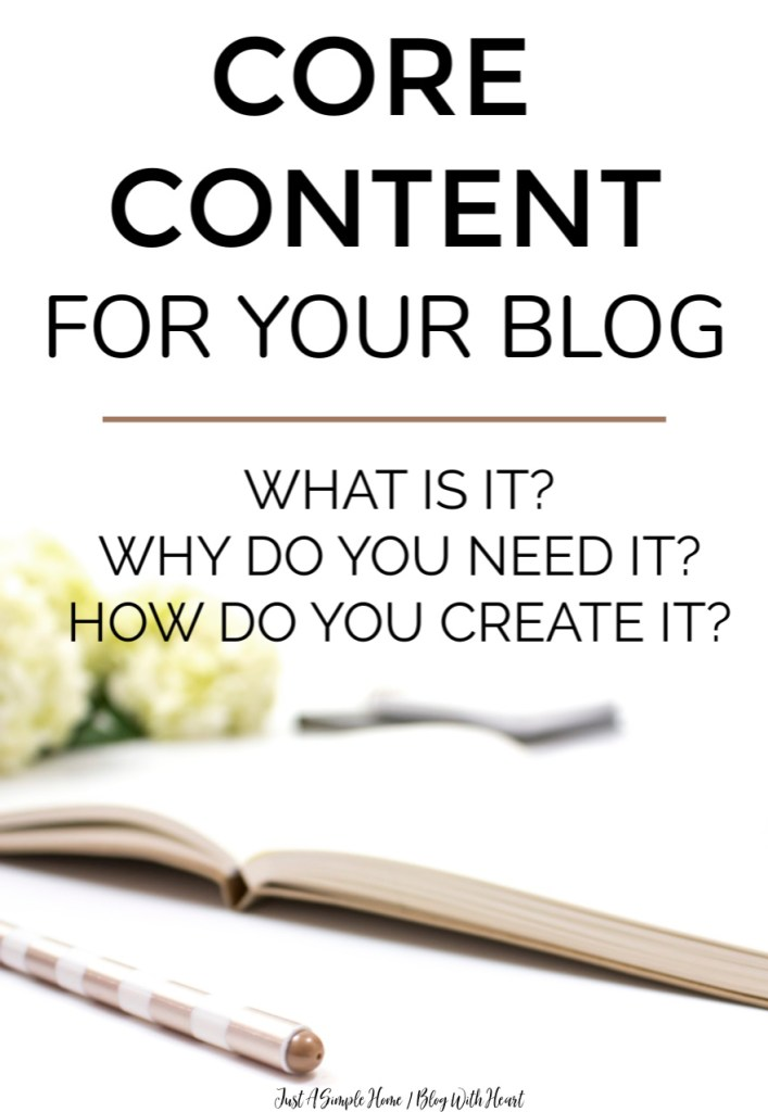 Core Content for Bloggers - What is Core Content and why would you need it for you blog? How can you create Core Content? #bloggingtips #blogwithheart #blogging #socialmedia #blogtips #startablog