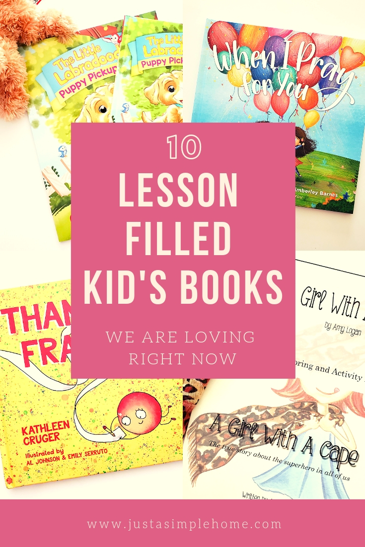 Children's Books We are Loving Right Now - all these kid's books teach important lessons too!