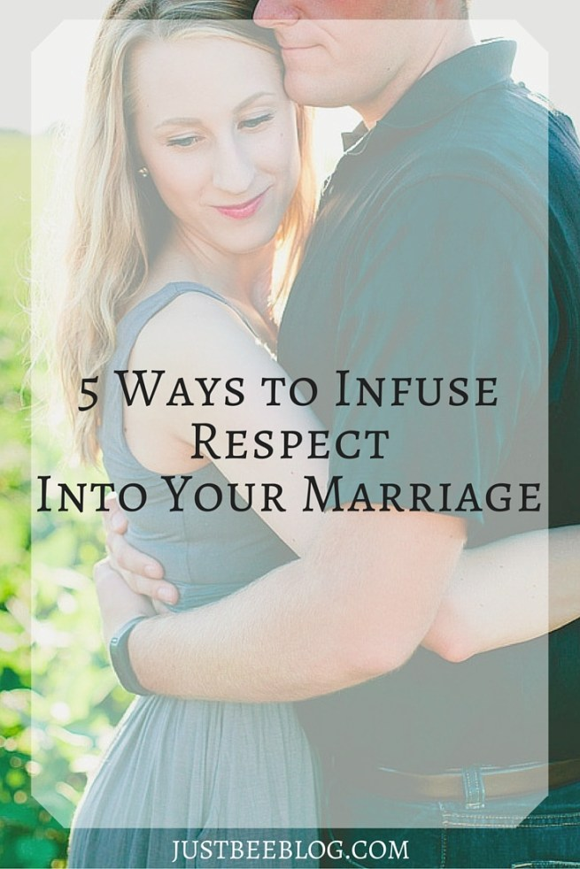 5 Ways to Infuse Respect Into Your Marriage - Just Bee