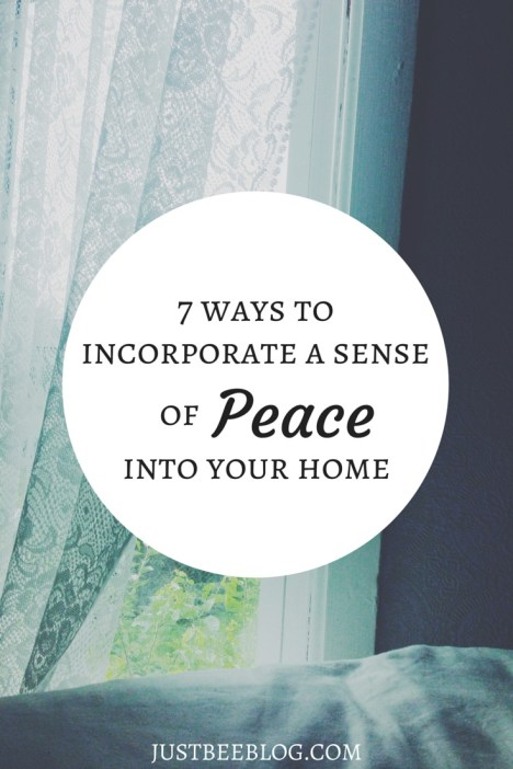 7 ways to incorporate peace into your home - Just Bee