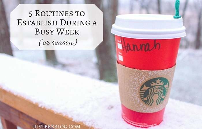 5 Routines to Establish During A Crazy-Busy Season