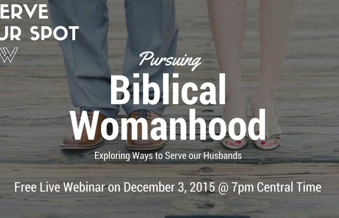 Introducing the Pursuing Biblical Womanhood Webinar!