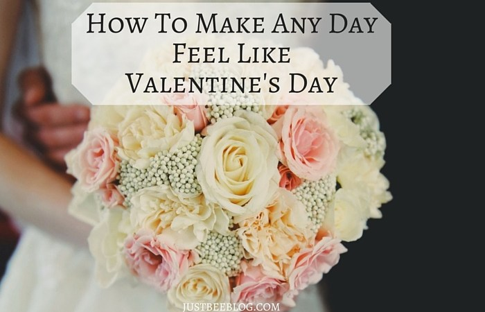 How To Make ANY Day Feel Like Valentine's Day