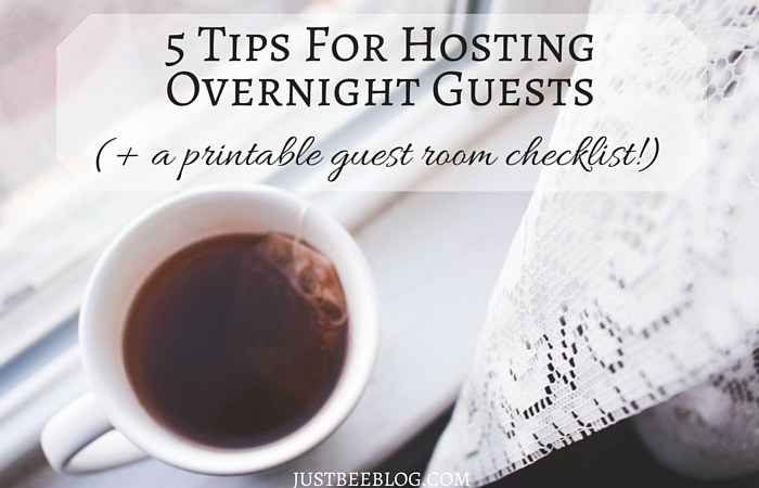 5 Tips For Hosting Overnight Guests (+ a printable guest room checklist!)