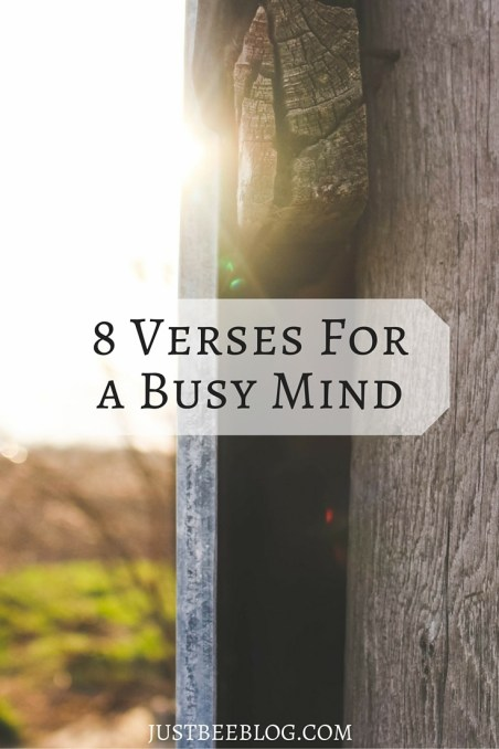 8 Bible Verses For a Busy Mind - Just Bee
