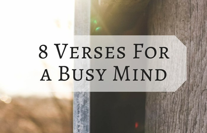 8 Bible Verses For a Busy Mind
