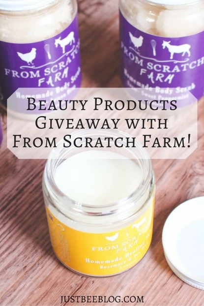 Beauty Products Giveaway With From Scratch Farm - Just Bee Blog