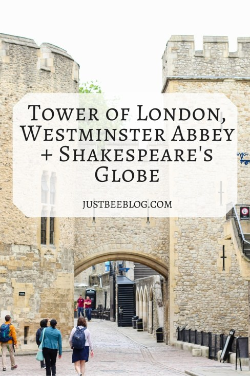 Tower of London, Westminster, Shakespeare's Globe - Just Bee blog