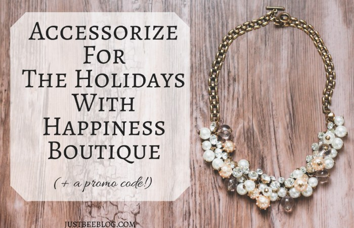 Accessorizing For The Holidays With Happiness Boutique
