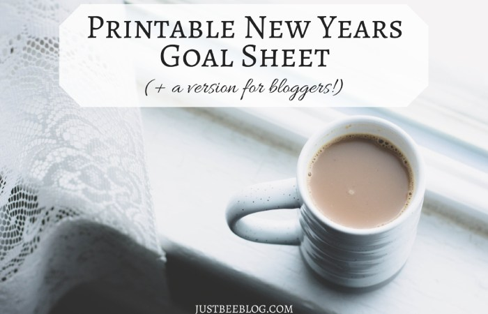 Printable New Years Goal Sheet (+ a Version For Bloggers!)