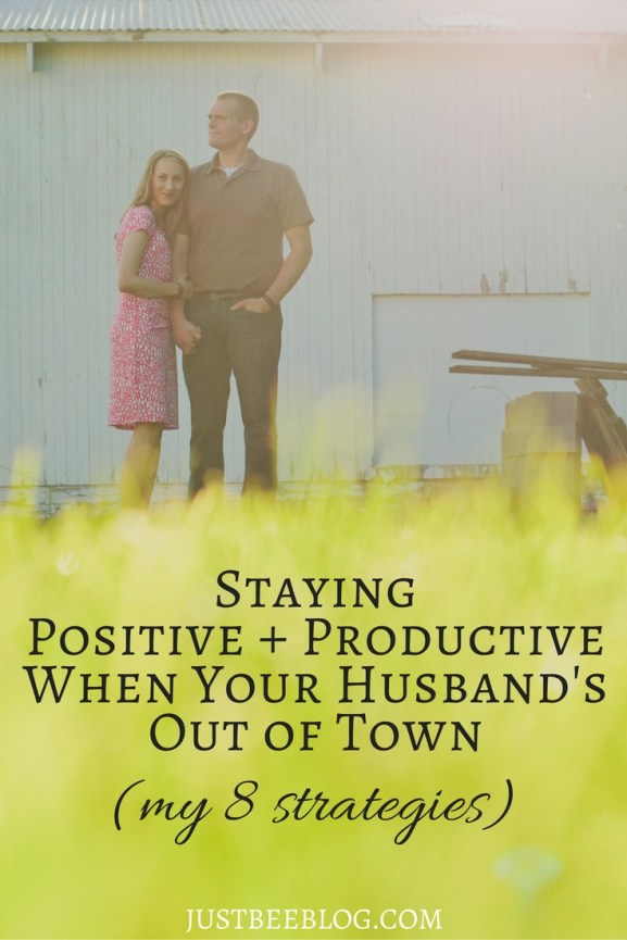 stay-postive-productive-husband-out-of-town