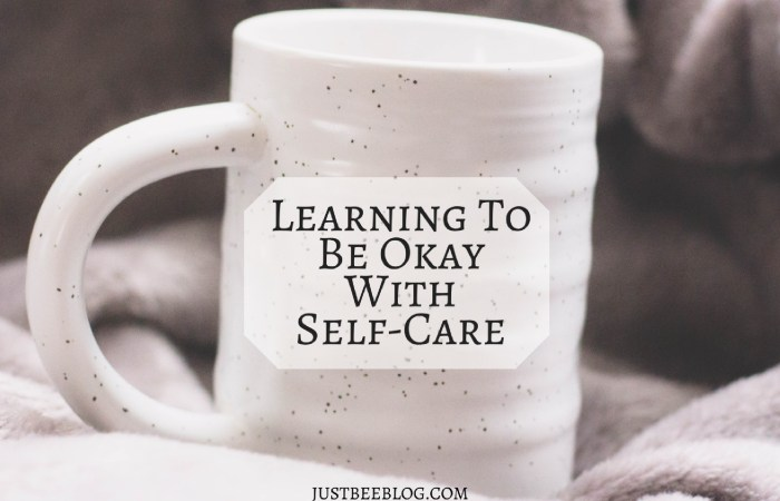 Learning to Be Okay With Self-Care