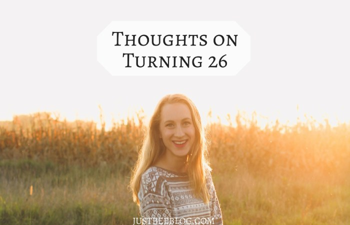 Thoughts on the Eve of Turning 26