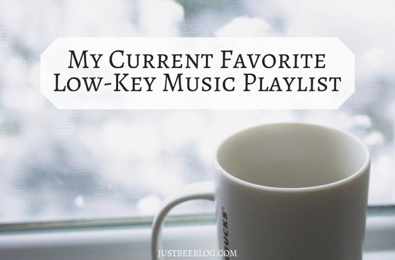 My Current Favorite Low-Key Music Playlist
