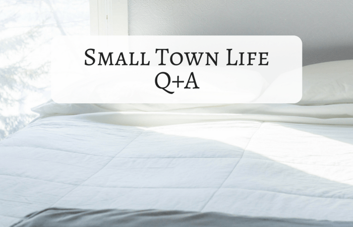 Small Town Life Q+A Video