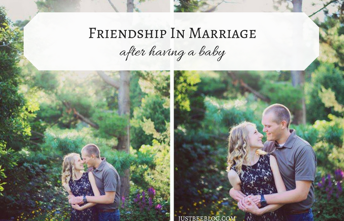 Friendship in Marriage (After Having a Baby)
