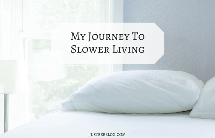 My Journey to Slower Living
