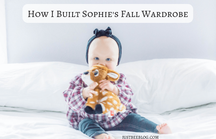 How I Built Sophie's Fall Wardrobe